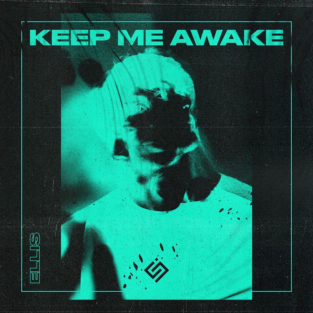 Ellis Keep Me Awake